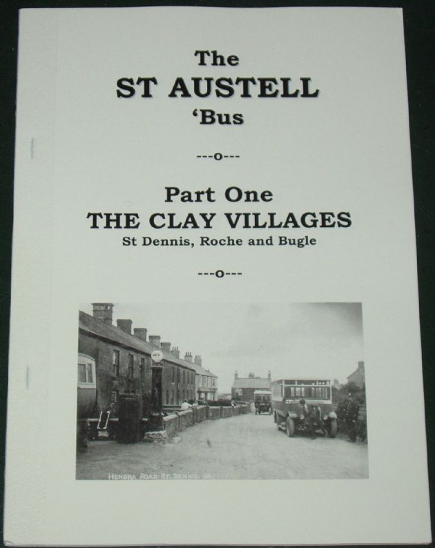 The St Austell Bus, Part One, The Clay Villages - St Dennis, Roche and Bugle, by Roger Grimley